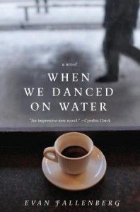 Review: When We Danced on Water by Evan Fallenberg