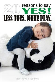 20 Reasons to Say YES! to Less Toys. More Play. - 20 reasons why your family, including you as a parents and your children, will benefit from cutting down toy clutter. Fewer toys will result in more play in a long run and make everyone less stressed and happier.