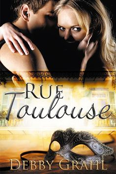 Deborah's Blog of Book Reviews,Spotlights and More: RUE TOULOUSE ~BY` DEBBY GRAHL