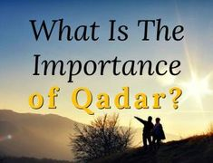 What Is The Importance of Qadar