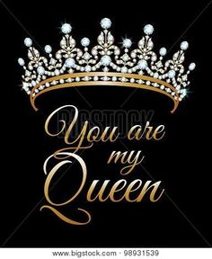 Illustration about You are my queen poster with diamond diadem. Illustration of crown, jewel, luxury - 58049656 My Queen Quotes, Love My Wife Quotes, Love Quotes Tumblr, I Love My Wife, Love You Baby, Cute Love Quotes, Romantic Love Quotes, I Love You Pictures, Love You Images