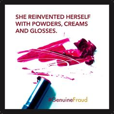 """""""She reinvented herself with powders, creams and glosses."""" Quote from Genuine Fraud by E. Write Your Own Story, Books For Teens, Penguin Random House, Writing Advice, Ya Books, S Quote, Book Recommendations, Book Lovers, Quotations"""