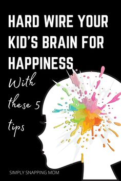 Raise Happy Kids with These Positive Parenting Hacks