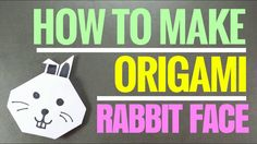 How to Make Origami Rabbit Face - Easy Origami Paper Rabbit - Fun DIY Or...