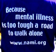 NAMI is a fantastic organization for people with mental illnesses and those who love them.