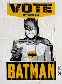 vote Batman for president Batman Love, Batman 1966, Batman Art, Batman Robin, Superman, Batman Sign, Funny Batman, Batgirl, Catwoman