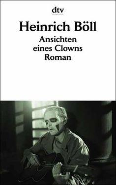 """Heinrich Boll """"Ansichten eines Clowns"""""""