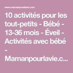 10 activités pour les tout-petits - Bébé - 13-36 mois - Éveil - Activités avec bébé  - Mamanpourlavie.com