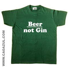 BEER NOT GIN