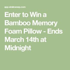 Enter to Win a Bamboo Memory Foam Pillow - Ends March 14th at Midnight