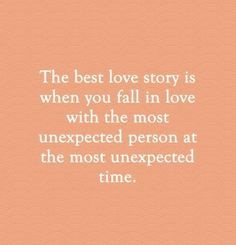 """55 Romantic Quotes – """"The best love story is when you fall in love with the Best Quotes Love Cute Quotes, Great Quotes, Quotes To Live By, Inspirational Quotes, In Love With You Quotes, Love Story Quotes, Falling In Love Quotes, Falling In Love With Him, Perfect Man Quotes"""
