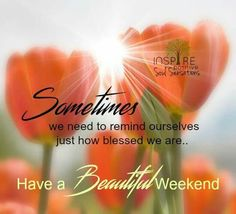 Have a beautiful weekend Weekend Messages, Happy Weekend Quotes, Saturday Quotes, Good Saturday, Saturday Morning, Weekend Humor, Morning Messages, Happy Friday, Good Morning Good Night