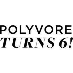 Polyvore Turns 6! ❤ liked on Polyvore