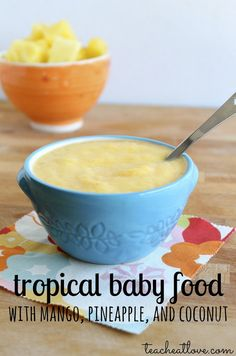 Ripe, juicy mango, sweet pineapple, and creamy coconut milk make a scrumptious combo for baby, and we predict you'll be sneaking spoonfuls yourself! / 9 DIY Baby Foods Even Grown-Ups Will Eat