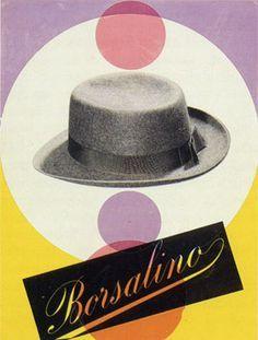 Borsalino ~ Max Huber   #Fashion #Hats #Borsalino
