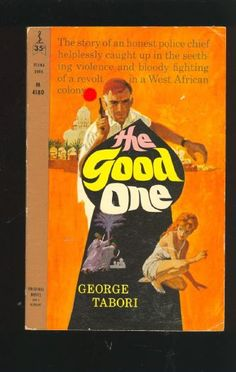 Cover by James Hill, 1960, for The Good One by George Tabori. A mystery published by Perma Books #M-4180