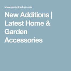 New Additions | Latest Home & Garden Accessories