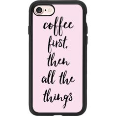 Coffee First Then All The Things Pink Case - iPhone 7 Case And Cover