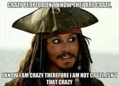 Crazy people don't know they are crazy, I know I am crazy therefore I am not crazy, isn;t that crazy?