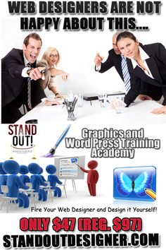 Web desingers are not happy about the Graphics and Wordpress Training Academy. Grab it while it is still available at www.standoutdesigner.com
