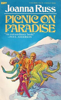 Book Review: Picnic on Paradise, Joanna Russ (1968)   Science Fiction and Other Suspect Ruminations