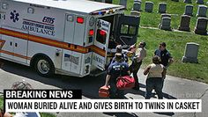 Harold and Fraud. A fake news report that a woman gave birth after she was buried alive was widely reproduced across social media. http://www.snopes.com/woman-buried-alive-twins/