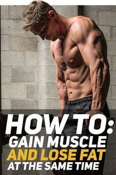Learn how you can gain muscle and lose fat at the same time with this simple, short and in-depth article! #fitness #gym #workout #muscle