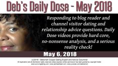 Daily Dose of Reality Relationship Advice by Deborrah Cooper | May 6, 2018