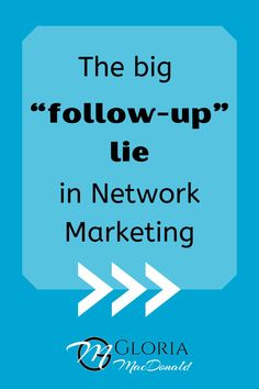 Follow-up 'till they BUY or DIE!  That's one of the biggies taught in direct marketing.  In traditional sales, when you're selling a product, that's true. But when you're looking for people to join your business, that's not always the best thing to do.  Why?