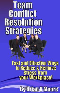 Team Conflict Resolution Strategies eBook by Brian V Moore