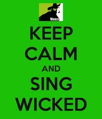 Keep Calm and Sing Wicked