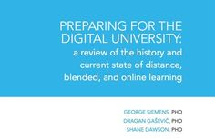 Preparing for the digital university: a review of the history and current state of distance, blended, and online learning | Quality and benchmarking in open learning, OER and UGC | Scoop.it