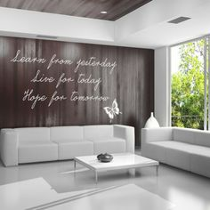 Learn From Yesterday Wall Sticker Quote Wall Art...not the white couches!