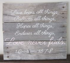 1 Corinthians 13 78 Love Never Fails Barnwood Sign by MsDsSigns, $35.00