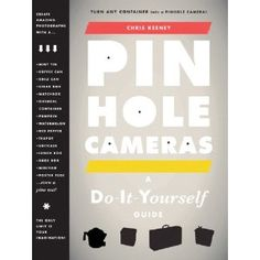 Make a pinhole cam out of just about anything.