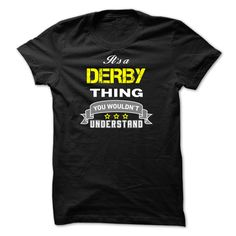 [Popular Tshirt name printing] Its a DERBY thing.  Discount Codes  Its a DERBY thing You wouldnt understand.  Tshirt Guys Lady Hodie  SHARE and Get Discount Today Order now before we SELL OUT  Camping a breit thing you wouldnt understand tshirt hoodie hoodies year name birthday a derby