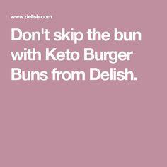 Don't skip the bun with Keto Burger Buns from Delish.