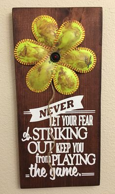 Never Let Your Fear of Striking Out Keep You From Playing The Game Softball Sign Decor Inspirational Quote Softball FLOWER YELLOW SOFTBALL - pinned by pin4etsy.com