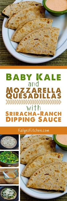 Quesadillas with Sriracha-Ranch Dipping Sauce; and if you use low-carb ...