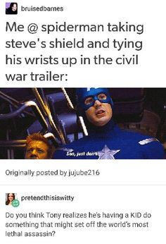 How about no?  #civilwar-Tony and steve are both letting their emotions cloud their judgment. That's what's going to make this war so bloody