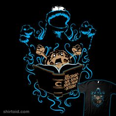 Forget about summoning the powers of Darkness with the Necronomicon. You want to summon the power of the (Sesame) Street with The Necron-Om-Nom-Nom-Nom-Nicon T Funny Tee Shirts, T Shirt, Team Shirts, Necron, Geek News, Cthulhu, Nom Nom, Iphone Cases, Iphone 7