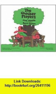 The Checker Players (9780977708239) Alan Venable, Byron Barton , ISBN-10: 0977708233  , ISBN-13: 978-0977708239 ,  , tutorials , pdf , ebook , torrent , downloads , rapidshare , filesonic , hotfile , megaupload , fileserve