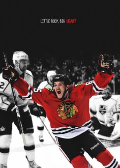 """""""He's just a little guy, and he gets under people's skin. He's fearless. In the playoffs, he's mixing it up with Zdeno Chara, who's a giant. And Shaw threw him off his game, created turnovers. Little body, big heart."""" - Ryan Hartman,Chicago Blackhawks' 2013 first-round draft pick,on admiring Andrew Shaw"""