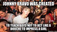 Johnny Bravo, original jersey shore douche.