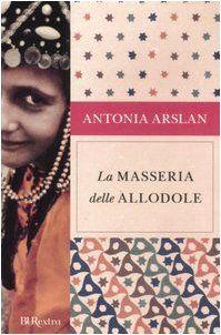 Antonia Arslan - La Masseria delle Allodole
