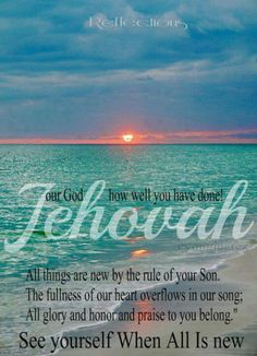 """This is such a BEAUTIFUL melody. """"Jehovah our God, how well you have done! All things are new by the rule of your son. The fullness of our heart overflows in our song. All glory and honor and praise to you belong."""" We love you Jehovah! Bible Scriptures, Bible Quotes, Jw Bible, Inspirational Scriptures, Mom Quotes, Spiritual Encouragement, Spiritual Thoughts, Bible Truth, Jehovah's Witnesses"""