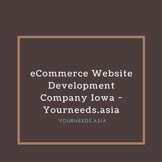 eCommerce Website Development Company Iowa - Yourneeds.asia