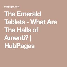 0e3baed57856 The Emerald Tablets - What Are The Halls of Amenti