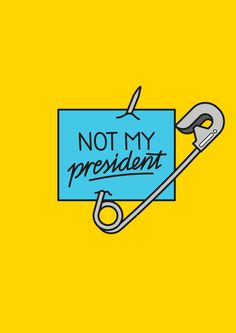 cdn.shopify.com s files 1 1486 4584 products Not_My_President-01_1024x.png?v=1480653035