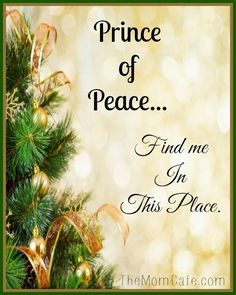 Oh, Prince of Peace Find Me In This Place